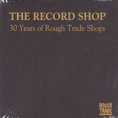 Record Shop, The - 30 years of Rough Trade shops