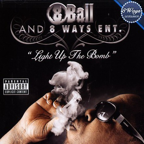8Ball and 8 Ways Ent. - Light up the bomb