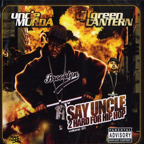 Uncle Murda & DJ Green Lantern - Say uncle - 2 hard for hip hop volume 1