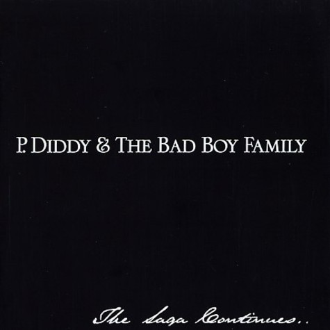P. Diddy & The Bad Boy Family - The saga continues...