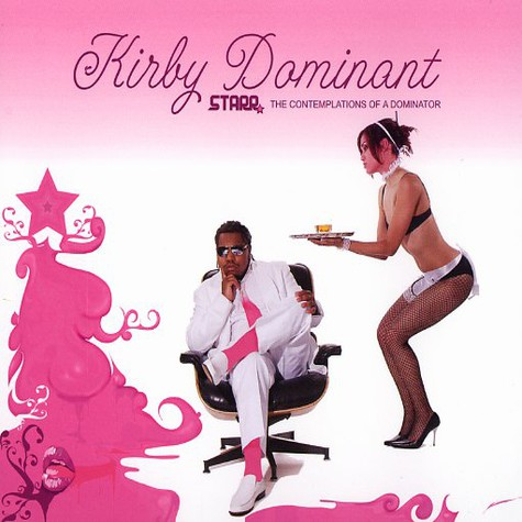 Kirby Dominant - Starr - the contemplations of a dominator