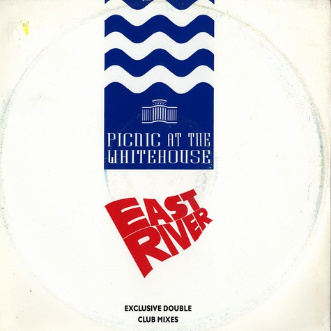 Picnic At The Whitehouse - East River (Extended Mix)