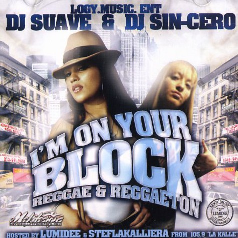 DJ Suave & DJ Sin-Cero - I'm on your block