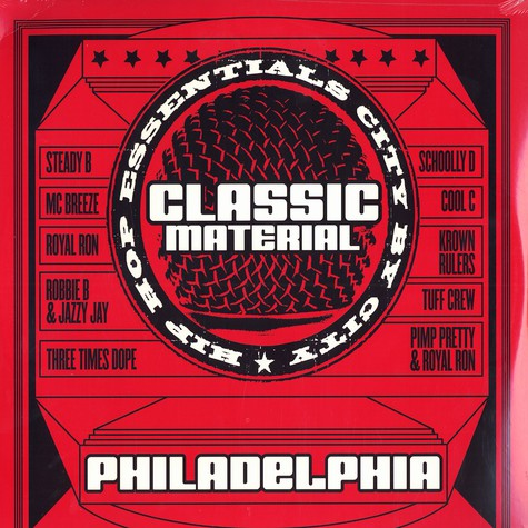 Classic Material - Hip Hop essentials city by city - Philadelphia