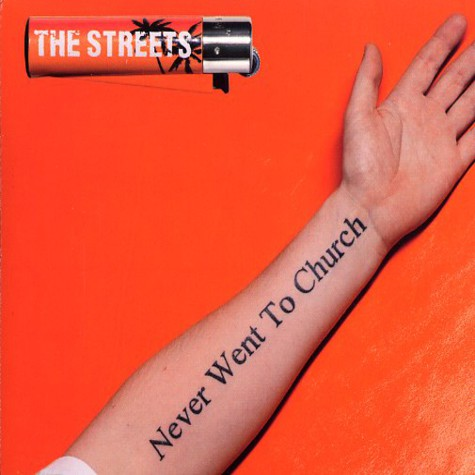 Streets, The - Never went to church