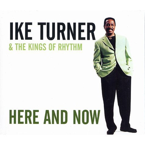 Ike Turner & The Kings Of Rhythm - Here and now