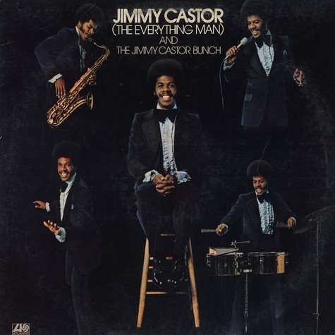 Jimmy Castor Bunch - Jimmy Castor (The Everything Man) And The Jimmy Castor Bunch