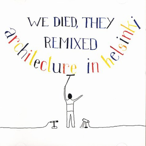 Architecture In Helsinki - We died, they remixed