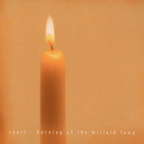 Sport - Burning of the Mitleid lamp EP