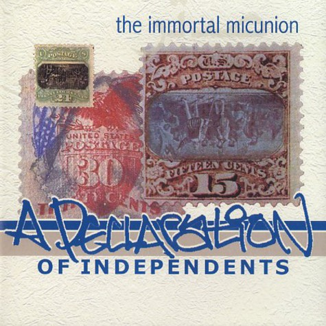 Immortal Micunion, The - A declaration of independents