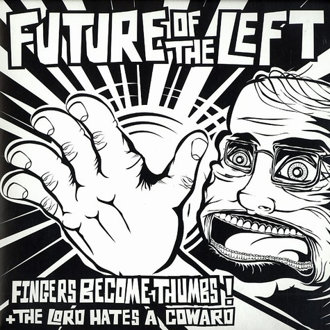 Future Of The Left - Fingers become thumbs