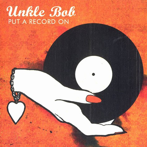 Unkle Bob - Put a record on