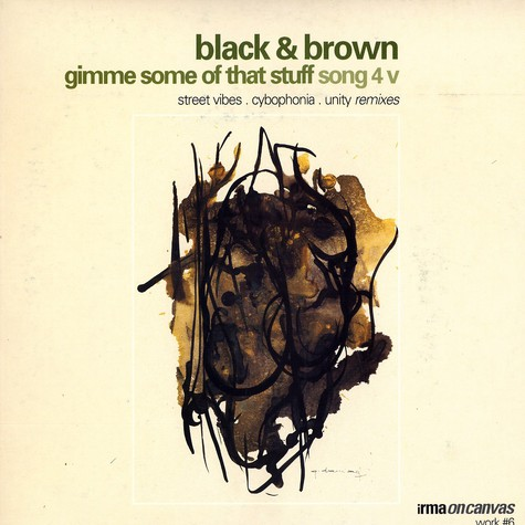 Black & Brown - Gimme some of that stuff remix