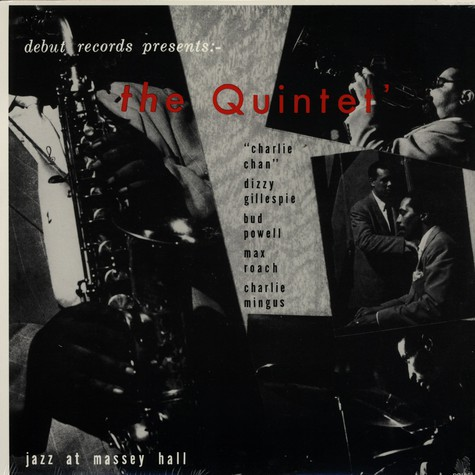 Quintet, The (Dizzy Gillespie, Max Roach, Bud Powell, Charles Mingus & Charlie Chan) - Jazz at Massey Hall