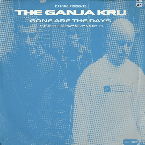 The Ganja Kru Featuring Rude Bwoy Monty & Mary Joy - Gone Are The Days