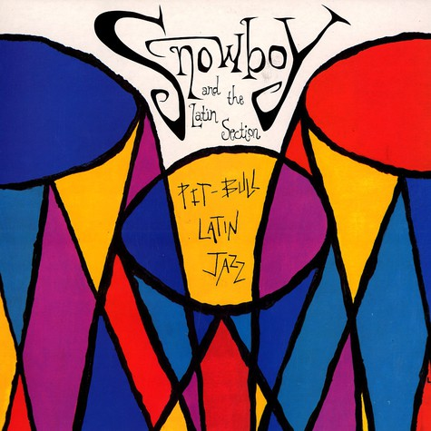 Snowboy And The Latin Section - Pit bull latin jazz