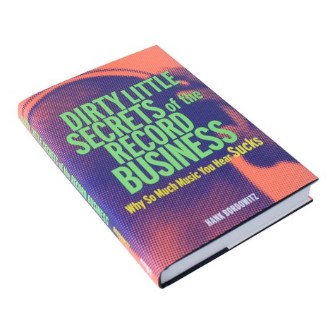 Hank Bordowitz - Dirty little secrets of the record business