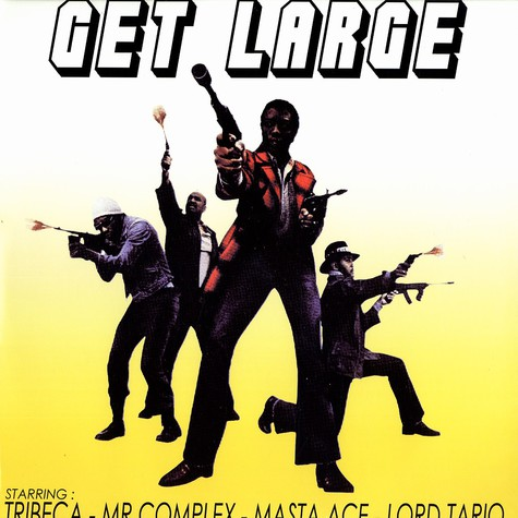 Get Large Starring: Tribeca, Mr. Complex, Masta Ace & Lord Tariq / Kwest, Gauge & Eddie Broke - Get Large