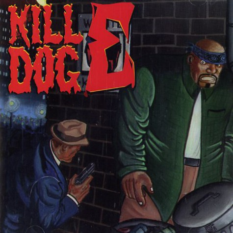 Kill Dog E - The return of kill dog e