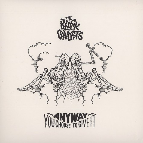 Black Ghosts, The - Anyway you choose to give it