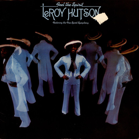 Leroy Hutson Featuring The Free Spirit Symphony - Feel The Spirit