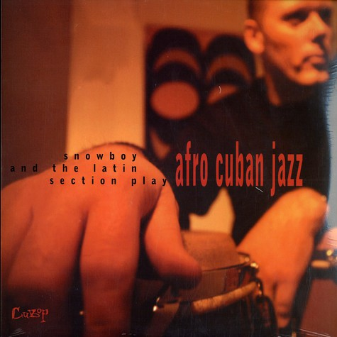 Snowboy And The Latin Section - ... play afro cuban jazz