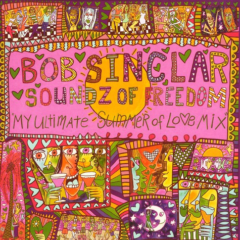 Bob Sinclar - Soundz of freedom - my ultimate summer of love mix Volume 2
