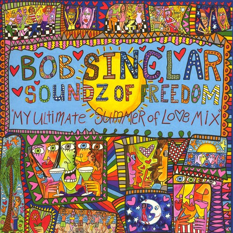 Bob Sinclar - Soundz of freedom - my ultimate summer of love mix Volume 1