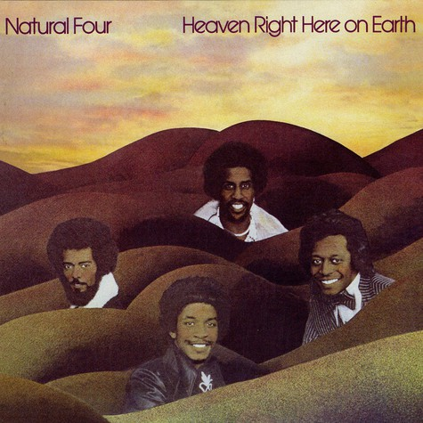 Natural Four - Heaven right here on earth