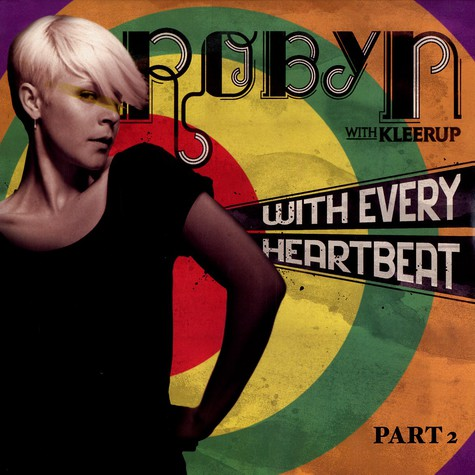 Robyn - With every heartbeat feat. Kleerup part 2