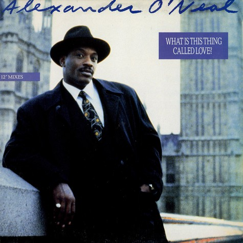 Alexander O'Neal   - What Is This Thing Called Love?