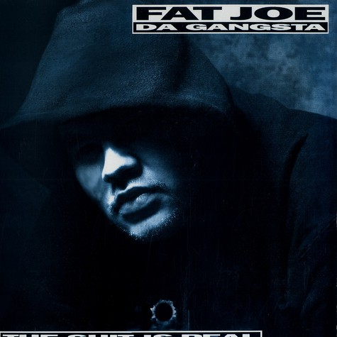 Fat Joe - The shit is real