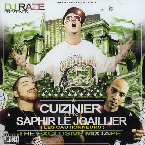 DJ Raze with Cuiziner of TTC &  Saphir Le Joaillier of Les Cautionneurs - The exlusive mixtape