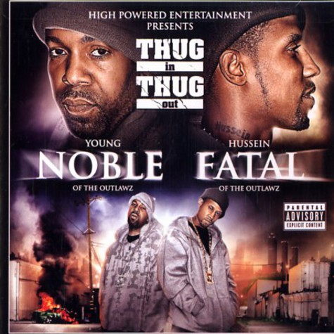 Young Noble & Fatal Hussein of The Outlawz - Thug in thug out
