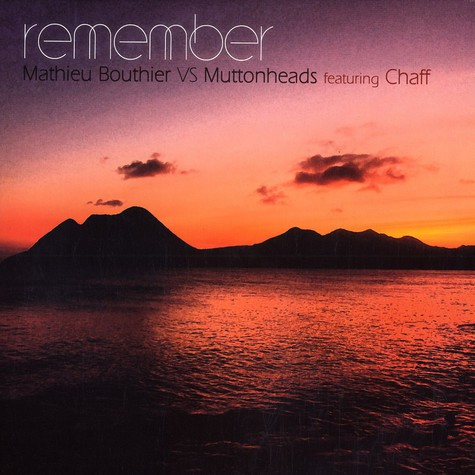 Mathieu Bouthier vs Muttonheads - Remember feat. Chaff
