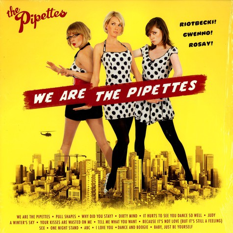 Pipettes, The - We are The Pipettes