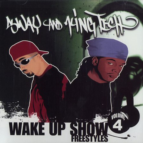 Sway & King Tech - Wake up show freestyles volume 4
