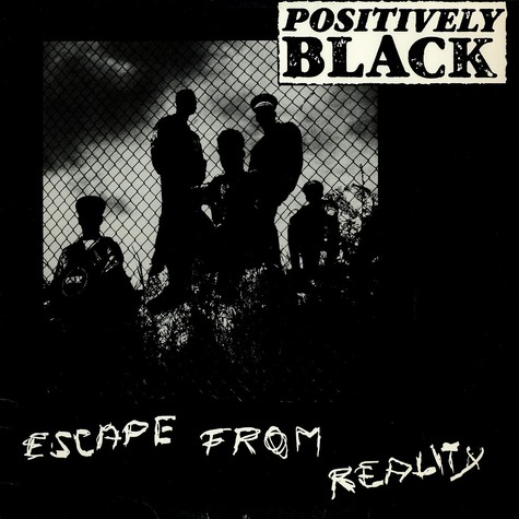 Positively Black - Escape from reality