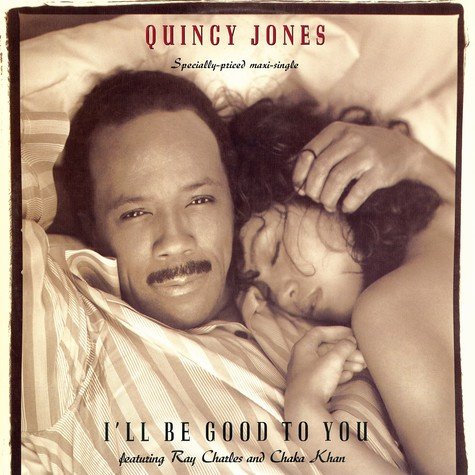 Quincy Jones - I'll Be Good To You feat. Ray Charles And Chaka Khan