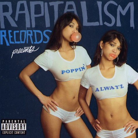 Rapitalism Records presents - Poppin' alwayz