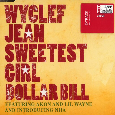 Wyclef Jean - Sweetest girl (dollar bill) feat. Akon, Lil Wayne & Niia