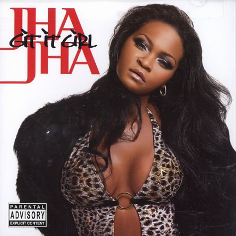 Jha Jha - Git it girl