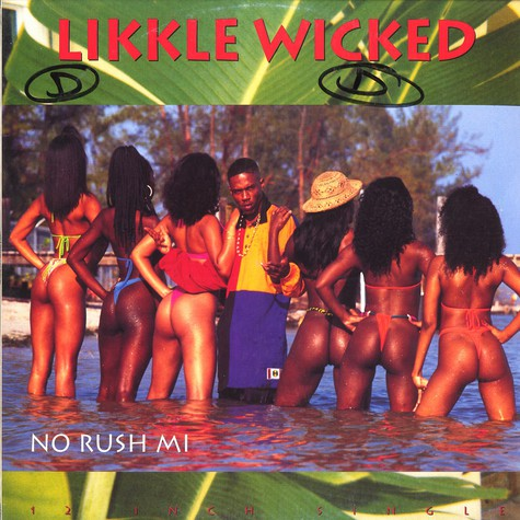 Likkle Wicked - No rush mi