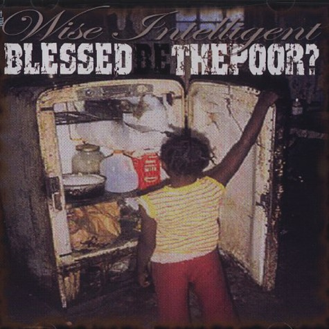 Wise Intelligent - Blessed be the poor?