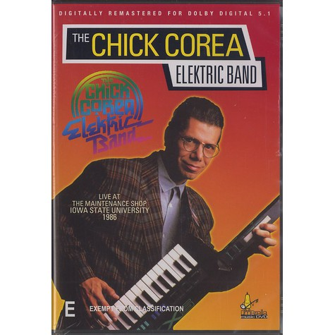 Chick Corea Elektric Band, The - Live at The Maintenance Shop Iowa State University 1986
