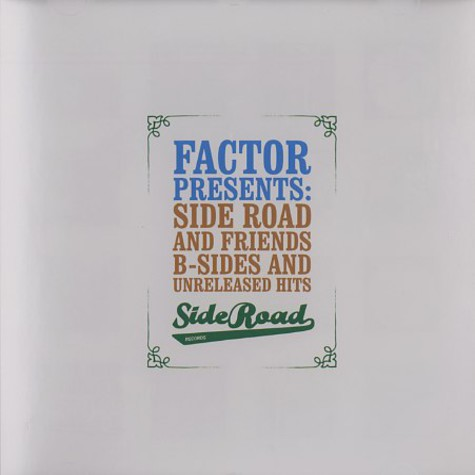 Factor presents - Side Road and friends - B-sides and unreleased hits