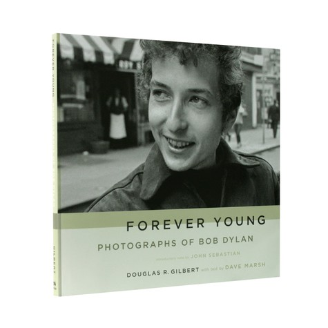 Bob Dylan - Forever young - photographs of Bob Dylan (by Douglas R.Gilbert & Dave Marsh)
