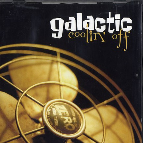 Galactic - Coolin' off
