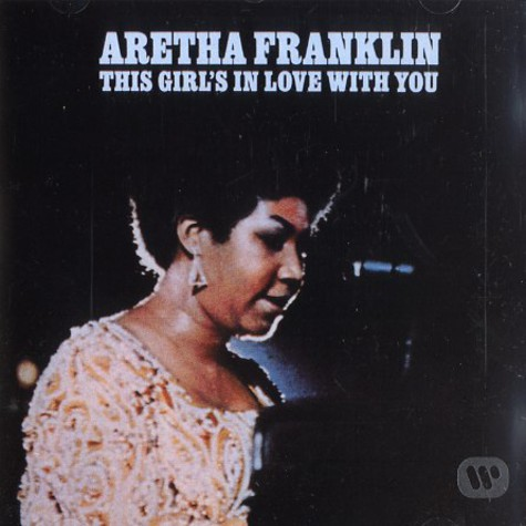 Aretha Franklin - The girl's in love with you