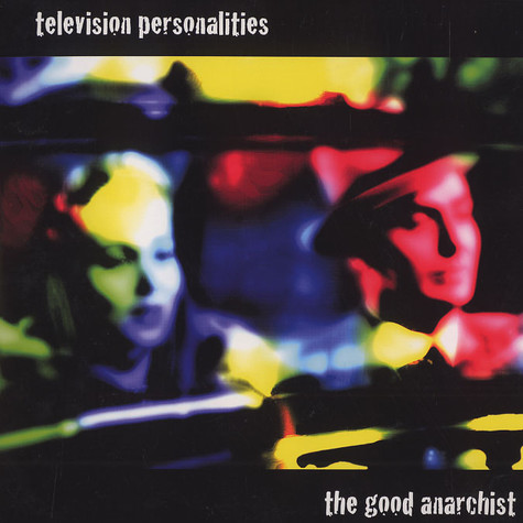 Television Personalities - The good anarchist
